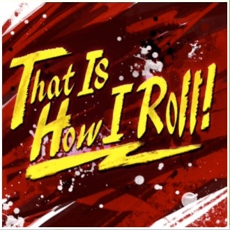 That_Is_How_I_Roll_