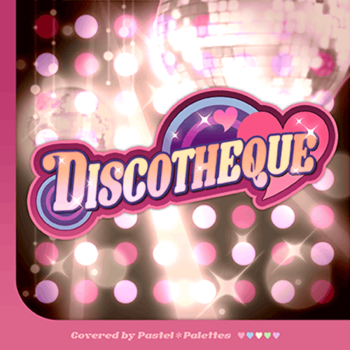 DISCOTHEQUE_バンドリ