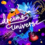 Dreams Universeのイメージ